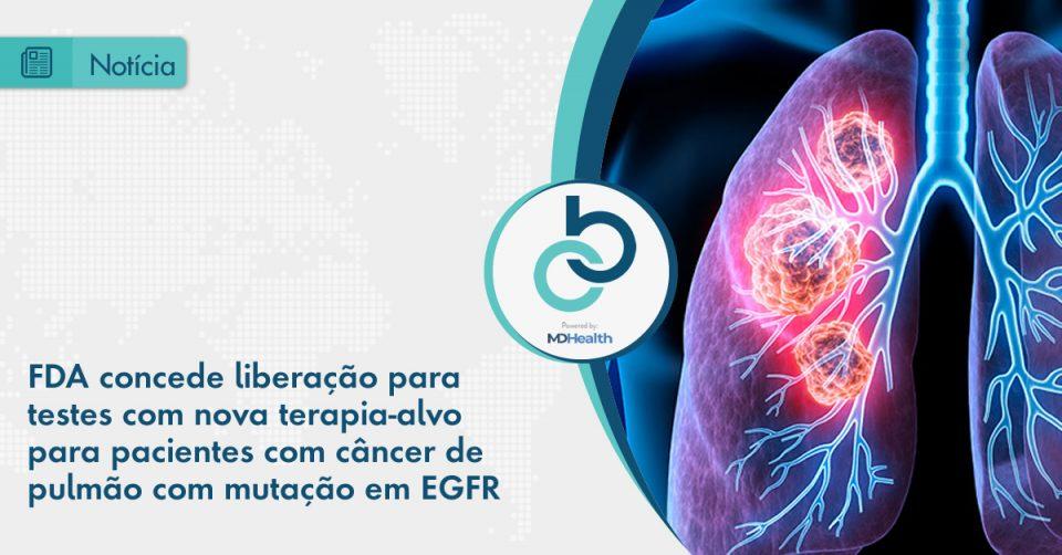 Concedido status de investigational new drug à molécula BBT-176, que tem como alvo o EGFR com mutação C797S, em câncer de pulmão de células não pequenas